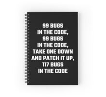 99 Bugs In The Code Spiral Notebook