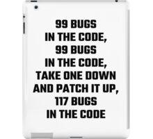 99 Bugs In The Code iPad Case/Skin