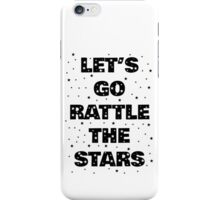 Let's Go Rattle The Stars (Black on White) iPhone Case/Skin