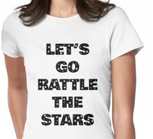 Let's Go Rattle The Stars (Black on White) Womens Fitted T-Shirt