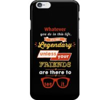 Legendary - Barney Stinson Quote (Orange) iPhone Case/Skin