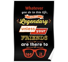 Legendary - Barney Stinson Quote (Orange) Poster