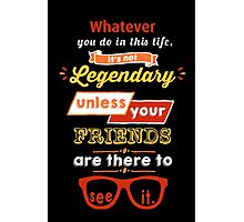 Legendary - Barney Stinson Quote (Orange) Photographic Print