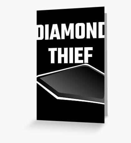 Diamond Thief Greeting Card