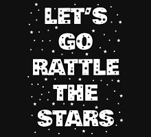 Let's Go Rattle The Stars (White on Black) Unisex T-Shirt