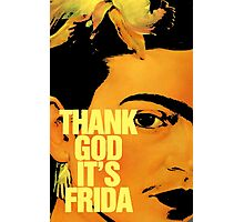 Thanks God It's Frida Photographic Print