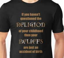 Religion an Accident of Birth Unisex T-Shirt