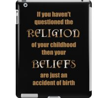Religion an Accident of Birth iPad Case/Skin