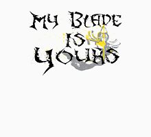 My Blade Is Yours Unisex T-Shirt