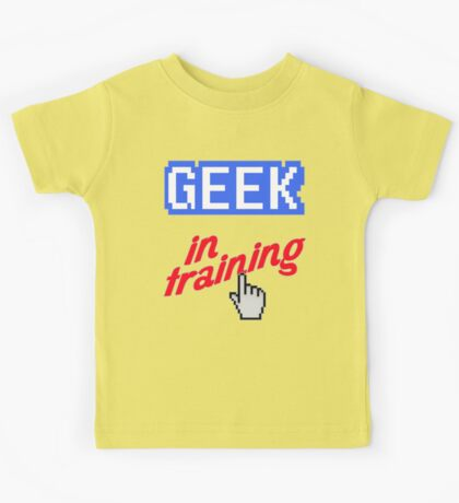 Geek In Training Kids Tee