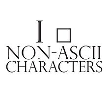 I love non-ascii characters by giovybus