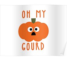 Oh My Gourd Poster