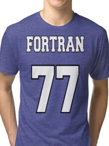 FORTRAN 77 - White on Green Design for Fortran Programmers Tri-blend T-Shirt
