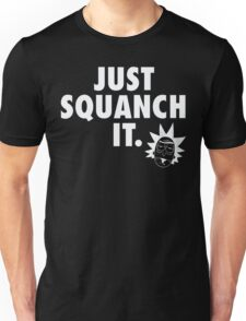 Just Squanch It T-Shirt