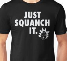 Just Squanch It Unisex T-Shirt
