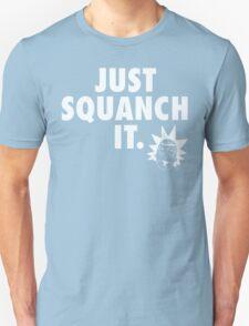 Just Squanch It Unisex T-Shirt