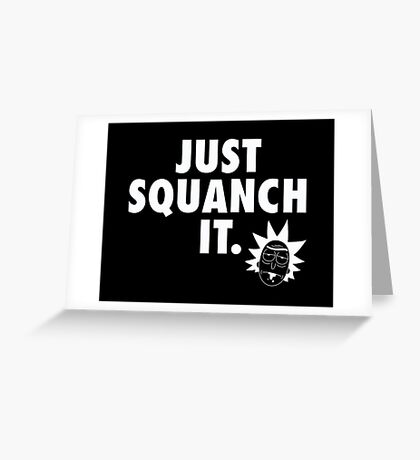 Just Squanch It Greeting Card