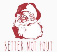 Better Not Pout Cute Santa Claus  Kids Tee