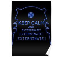 Keep Calm EXTERMINATE Poster
