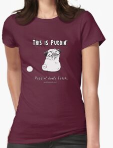 This is Puddin' Womens Fitted T-Shirt