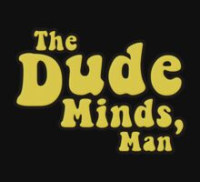 The Dude Minds, Man Kids Tee