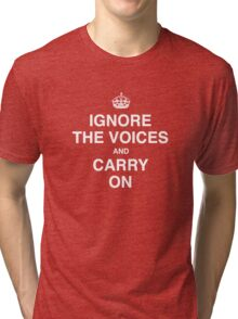 Ignore the Voices - Slogan Tee Tri-blend T-Shirt