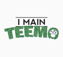 I Main Teemo by Austin Macho