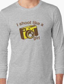 I shoot like a girl (Camera Photographer) Long Sleeve T-Shirt