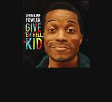 Jermaine Fowler - GIVE 'EM HELL, KID (cover) Unisex T-Shirt
