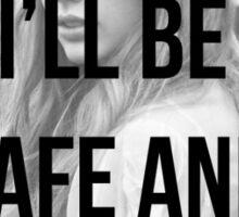 Safe & Sound Sticker