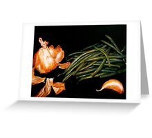Garlic and Green Beans... Greeting Card