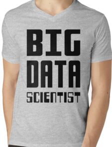 BIG DATA SCIENTIST - Self-ironic Design for Data Scientists Mens V-Neck T-Shirt
