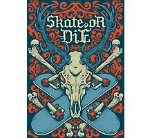 Skate or Die Photographic Print