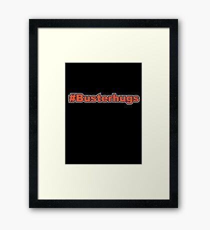 #Busterhugs Framed Print