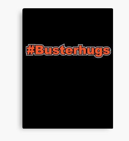 #Busterhugs Canvas Print