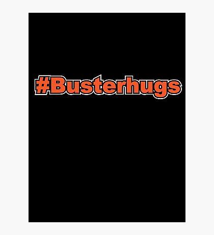 #Busterhugs Photographic Print