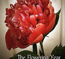 The Flowering Year - A Calendar by RC deWinter by RC deWinter