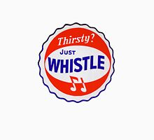 Thirsty? Just Whistle Unisex T-Shirt