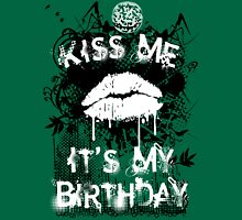 Kiss Me It's My Birthday Unisex T-Shirt