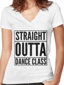 Straight Outta Dance Class (Black on transparent) Women's Fitted V-Neck T-Shirt