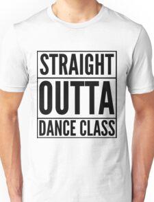 Straight Outta Dance Class (Black on transparent) Unisex T-Shirt