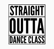 Straight Outta Dance Class (Black on transparent) T-Shirt