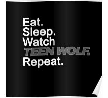 Eat, Sleep, Watch TEEN WOLF, Repeat {FULL} Poster