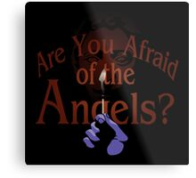Are You Afraid of the Angels? Metal Print