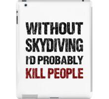 Funny Skydiving Shirt iPad Case/Skin
