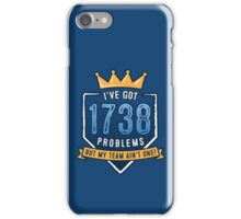 1738 Problems iPhone Case/Skin