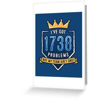 1738 Problems Greeting Card