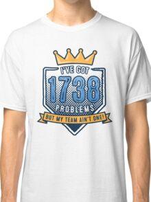 1738 Problems Classic T-Shirt