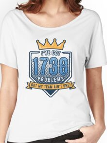 1738 Problems Women's Relaxed Fit T-Shirt