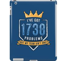 1738 Problems iPad Case/Skin